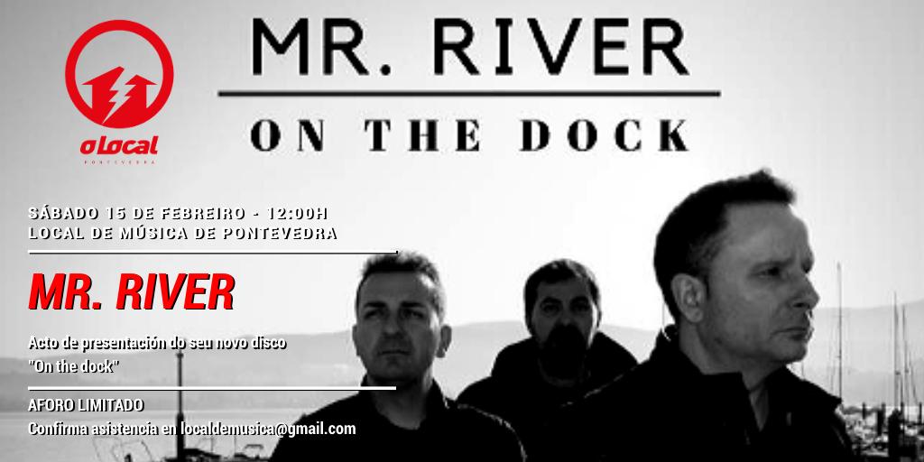 """""""MR. RIVER"""" presenta """"On the dock"""""""